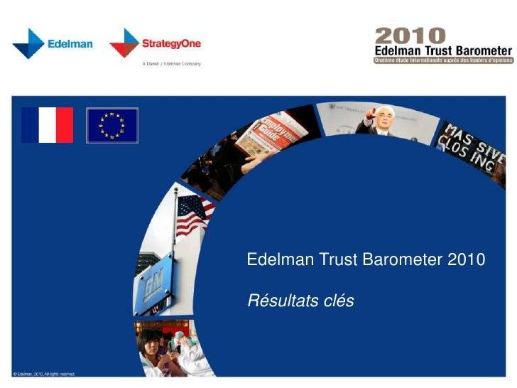 Edelman Trust Barometer 2010 <br />Résultats clés<br />