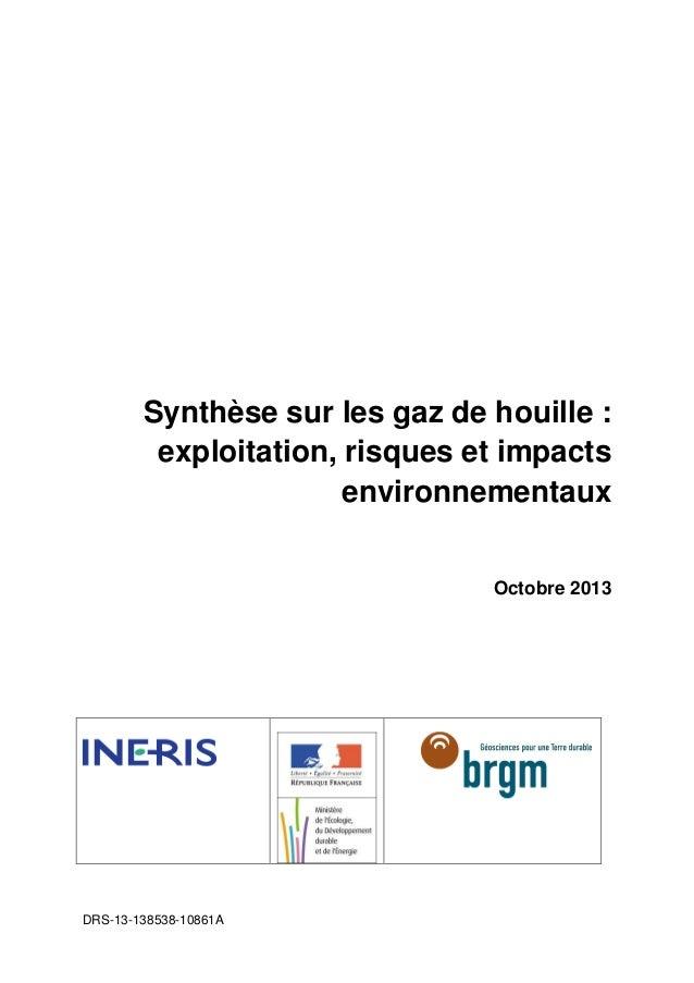 DRS-13-138538-10861A Synthèse sur les gaz de houille : exploitation, risques et impacts environnementaux Octobre 2013
