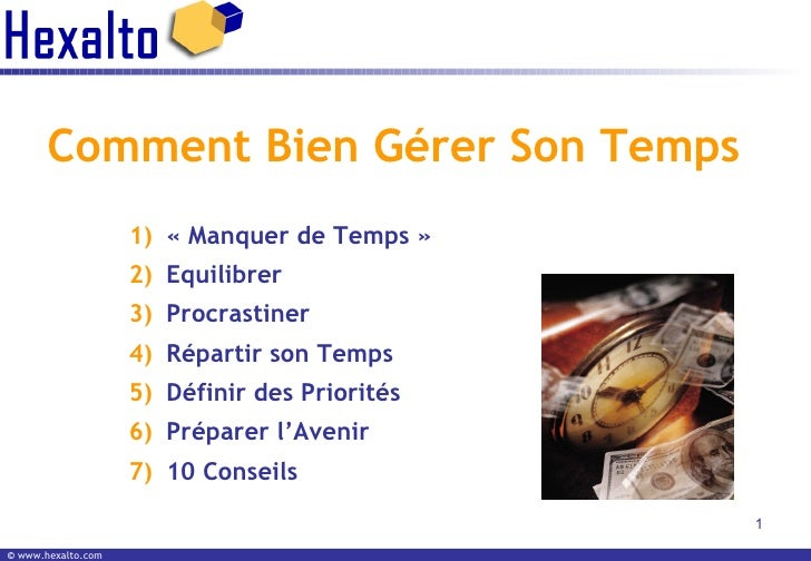 Comment Bien Gérer Son Temps <ul><li>«Manquer de Temps» </li></ul><ul><li>Equilibrer </li></ul><ul><li>Procrastiner </li...