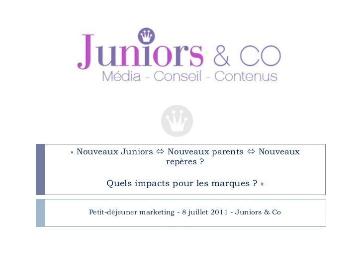 « Nouveaux Juniors    Nouveaux parents    Nouveaux repères ? Quels impacts pour les marques ?» Petit-déjeuner marketin...