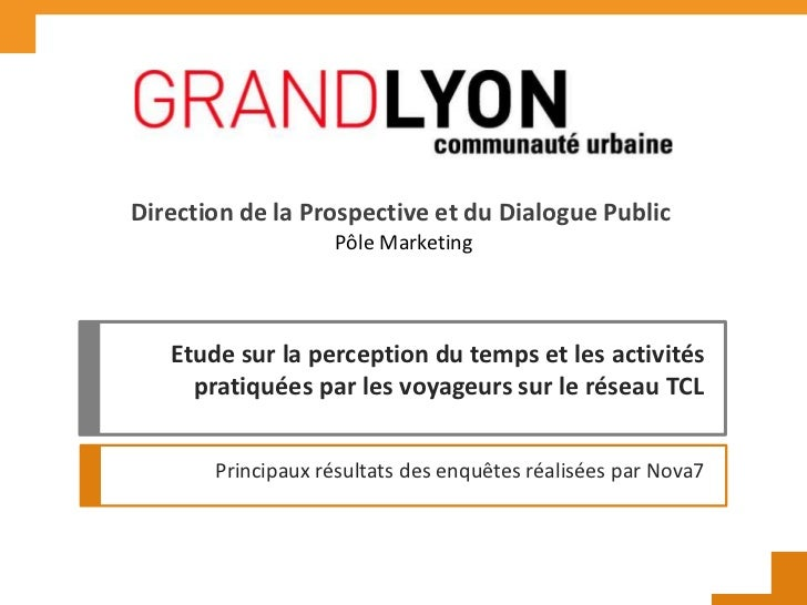Direction de la Prospective et du Dialogue Public                   Pôle Marketing   Etude sur la perception du temps et l...