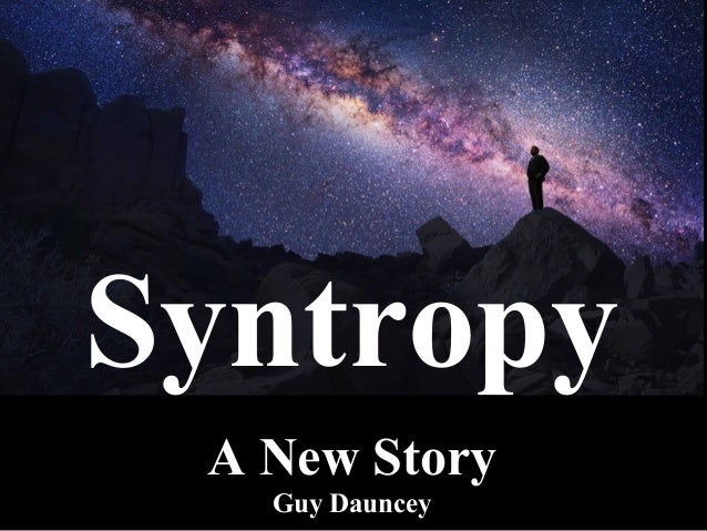 Syntropy A New Story Guy Dauncey