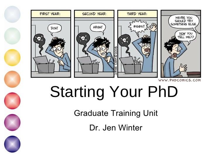 Starting Your PhD Graduate Training Unit Dr. Jen Winter