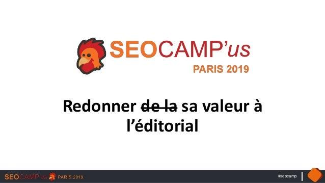 #seocamp Redonner de la sa valeur à l'éditorial