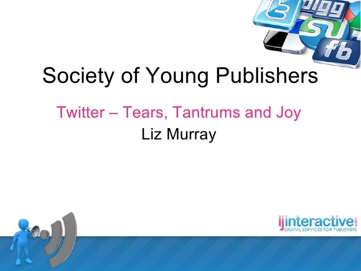 Society of Young Publishers Twitter – Tears, Tantrums and Joy  Liz Murray
