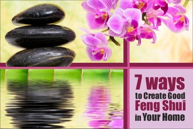 7 waysto Create Good in Your Home Feng Shui