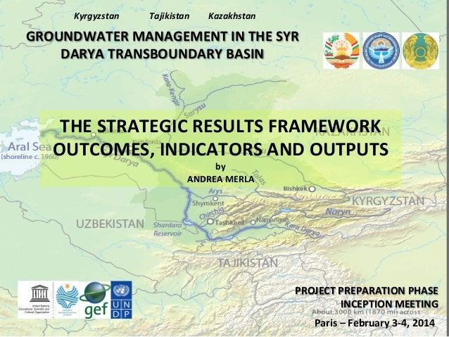 Kyrgyzstan    Tajikistan    Kazakhstan    GROUNDWATER  MANAGEMENT  IN  THE  SYR   DARYA  TRANSBOUNDARY ...