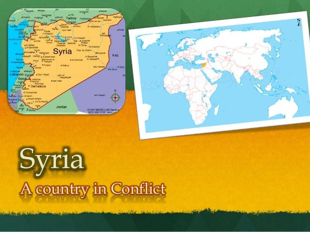 Syria A country in Conflict
