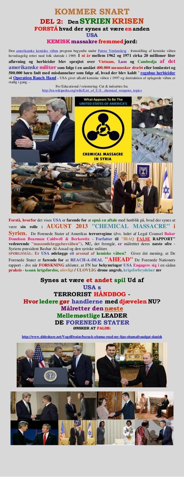 KOMMER SNART DEL 2: Den SYRIEN KRISEN FORSTÅ hvad der synes at være en anden USA KEMISK massakre fremmed jord: Den amerika...