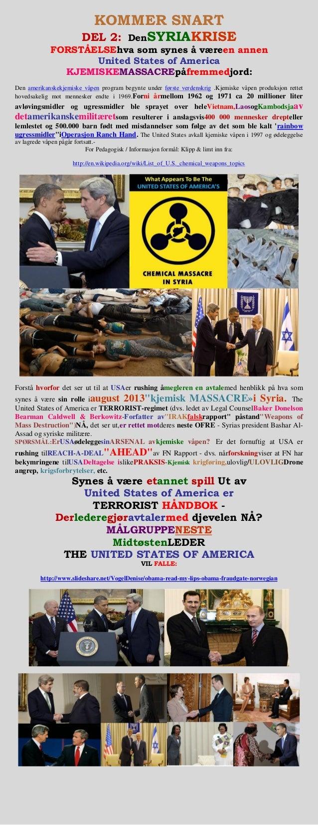 KOMMER SNART DEL 2: DenSYRIAKRISE FORSTÅELSEhva som synes å væreen annen United States of America KJEMISKEMASSACREpåfremme...