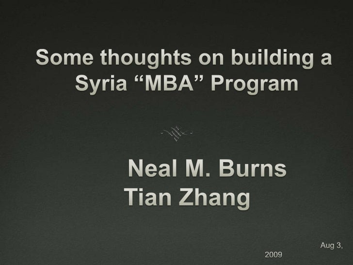 "Some thoughts on building a Syria ""MBA"" Program        Neal M. Burns Tian Zhang<br />                                     ..."