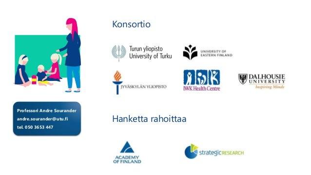 Konsortio Hanketta rahoittaa Professori Andre Sourander andre.sourander@utu.fi tel. 050 3653 447
