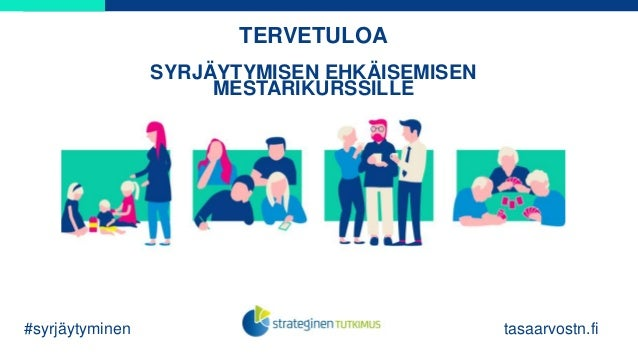 TERVETULOA SYRJÄYTYMISEN EHKÄISEMISEN MESTARIKURSSILLE #syrjäytyminen tasaarvostn.fi