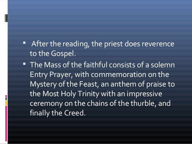  The Communion of the priest is followed by  the Sacramental Blessing and Absolution,  Dismissal and Final Blessing, dist...