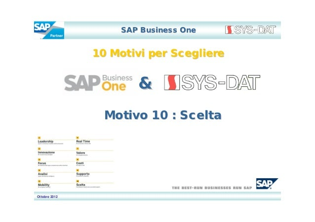 SAP Business One               10 Motivi per Scegliere                       &                 Motivo 10 : SceltaOttobre 2...