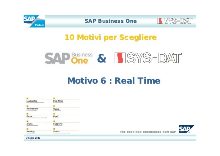 SAP Business One               10 Motivi per Scegliere                       &               Motivo 6 : Real TimeOttobre 2...
