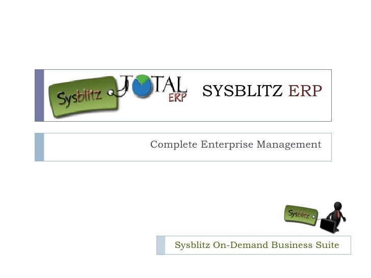 SYSBLITZ ERP   Complete Enterprise Management         Sysblitz On-Demand Business Suite