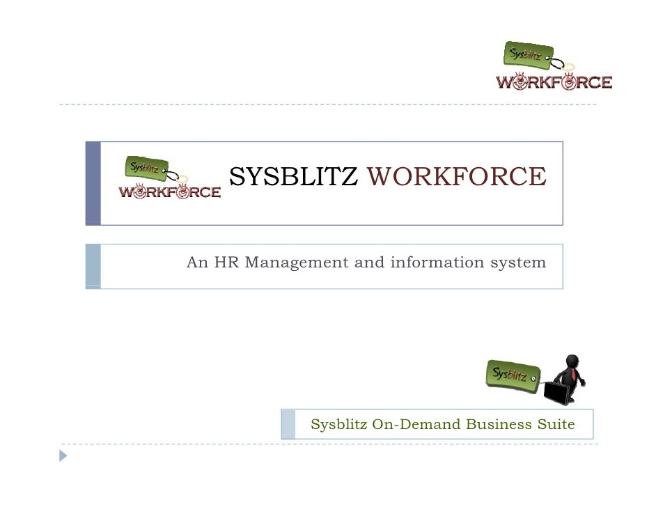 SYSBLITZ WORKFORCE   An HR Management and information system                  Sysblitz On-Demand Business Suite