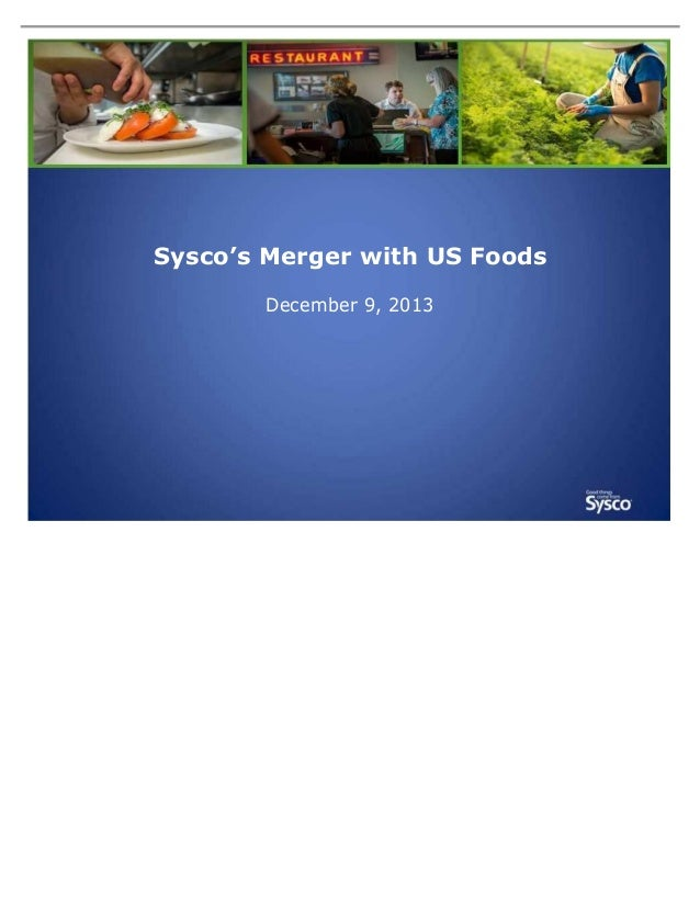 Sysco's Merger with US Foods December 9, 2013