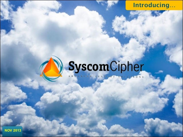 Introducing…  NOV 2013 SyscomCipher 2013 ®