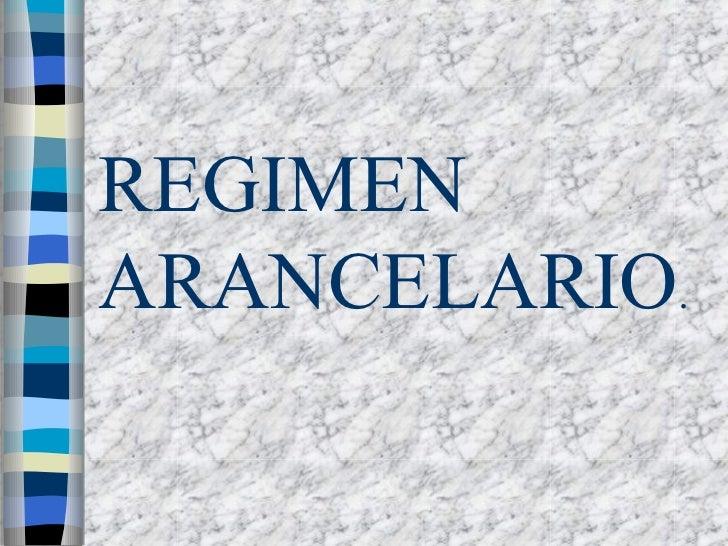 REGIMENARANCELARIO.