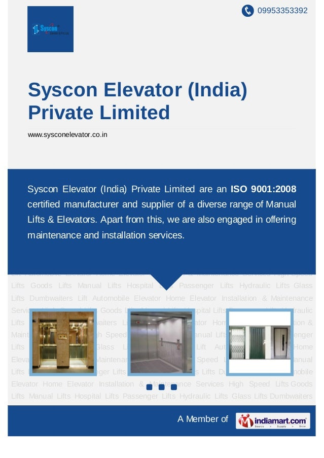 09953353392        Syscon Elevator (India)        Private Limited        www.sysconelevator.co.inHigh Speed Lifts Goods Li...
