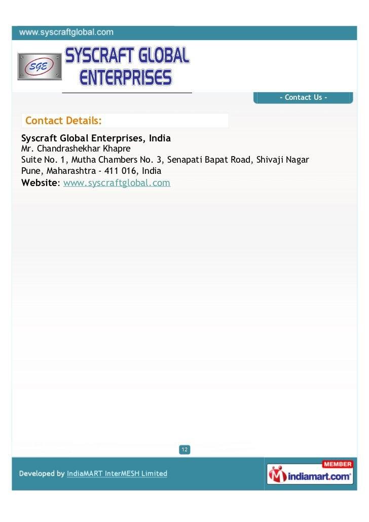 - Contact Us -Contact Details:Syscraft Global Enterprises, IndiaMr. Chandrashekhar KhapreSuite No. 1, Mutha Chambers No. 3...