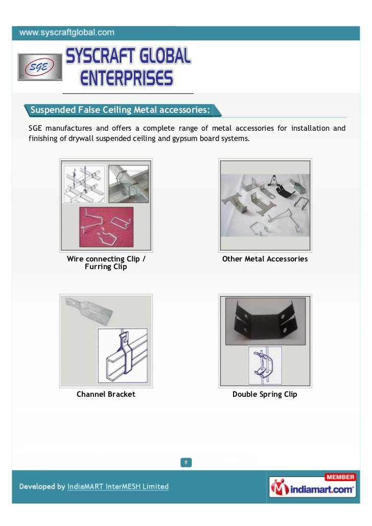 Suspended False Ceiling Metal accessories:SGE manufactures and offers a complete range of metal accessories for installati...