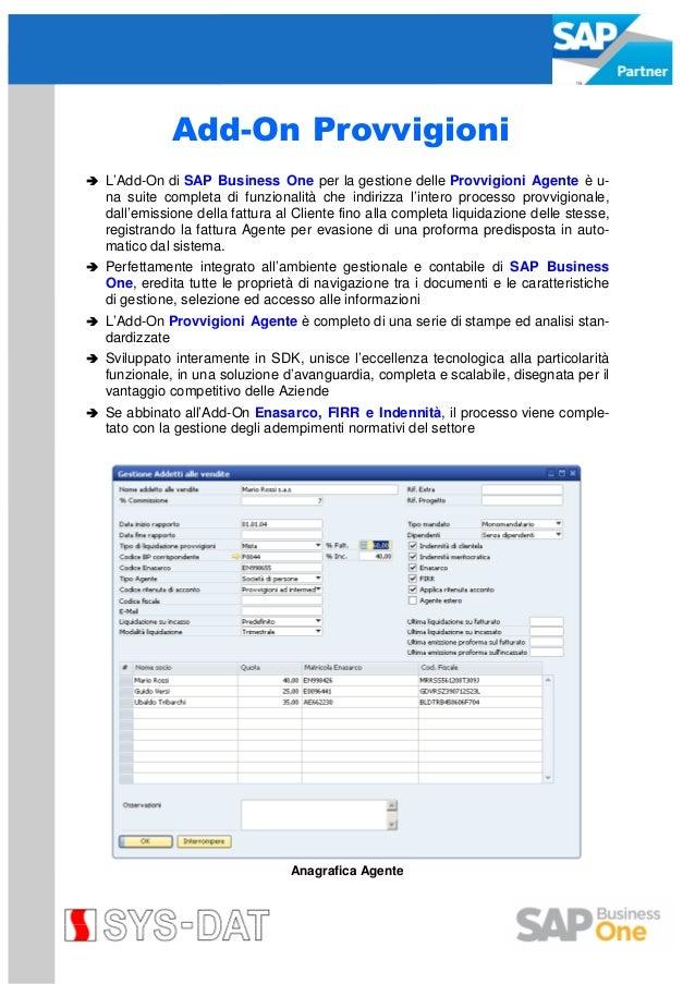 Add-On Provvigioni L'Add-On di SAP Business One per la gestione delle Provvigioni Agente è una suite completa di funzional...