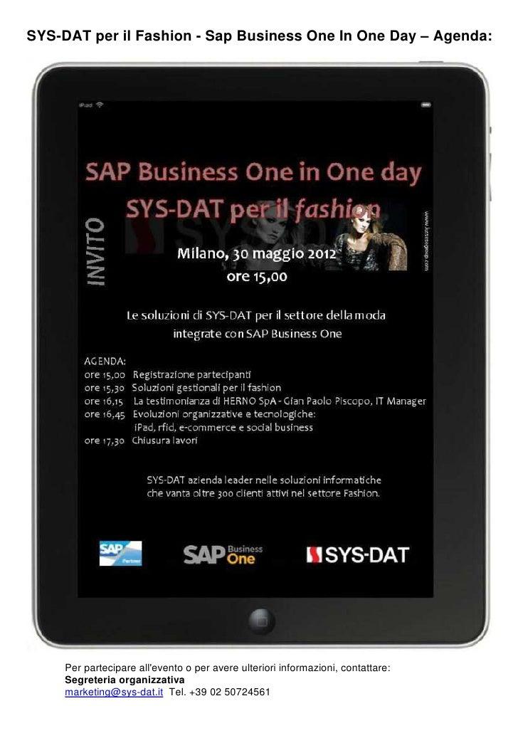 SYS-DAT per il Fashion - Sap Business One In One Day – Agenda:     Per partecipare allevento o per avere ulteriori informa...