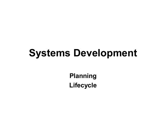 Systems Development       Planning       Lifecycle