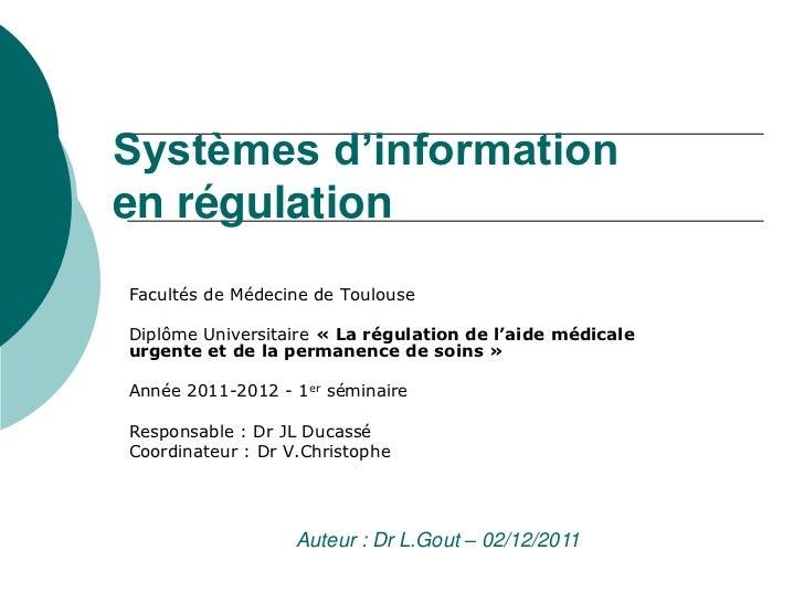 Systèmes d'informationen régulationFacultés de Médecine de ToulouseDiplôme Universitaire « La régulation de l'aide médical...
