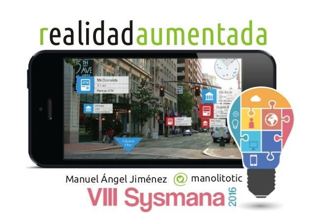 Manuel Ángel Jiménez r aumentadaealidad manolitotic