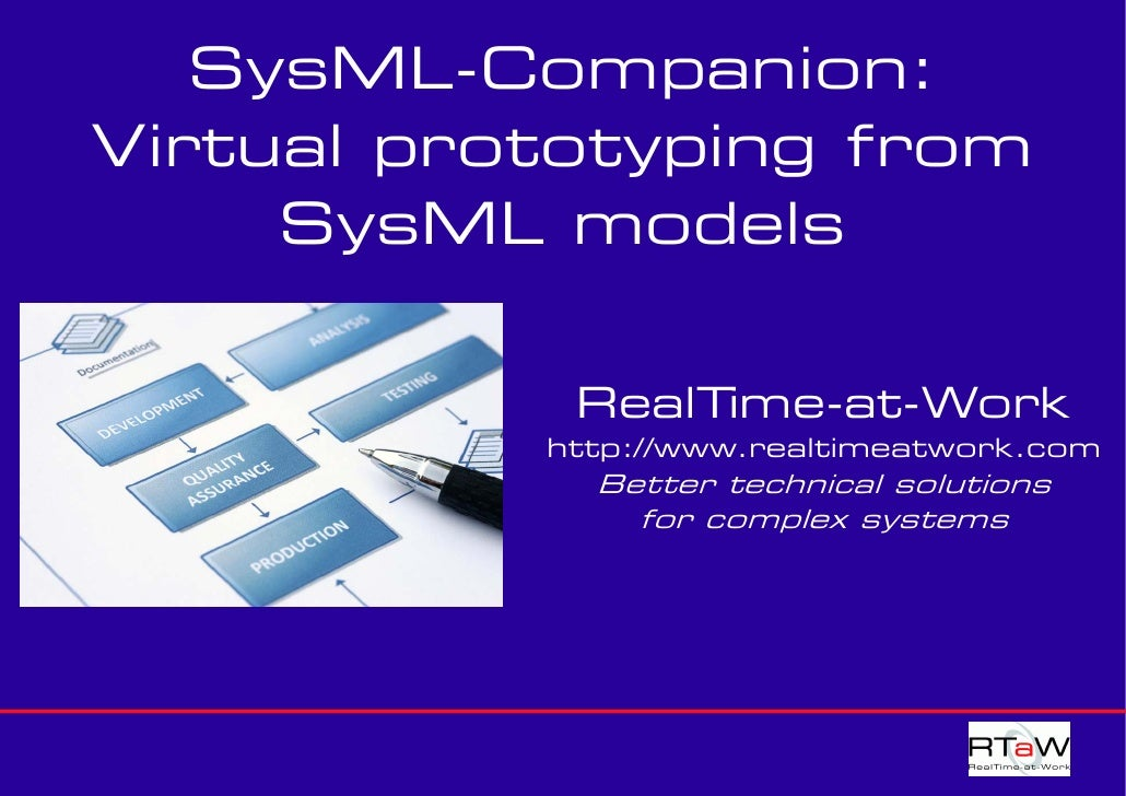 SysML-Companion: Virtual prototyping from      SysML models              RealTime-at-Work            http://www.realtimeat...