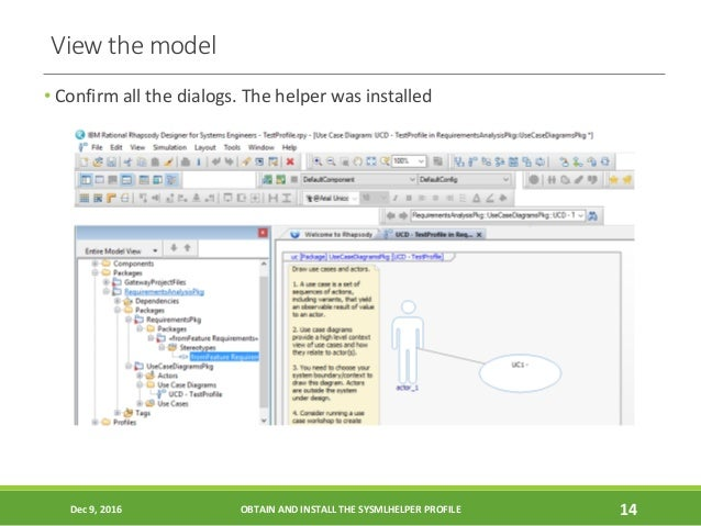 View the model • Confirm all the dialogs. The helper was installed Dec 9, 2016 OBTAIN AND INSTALL THE SYSMLHELPER PROFILE ...