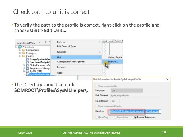 Check path to unit is correct • To verify the path to the profile is correct, right-click on the profile and choose Unit >...