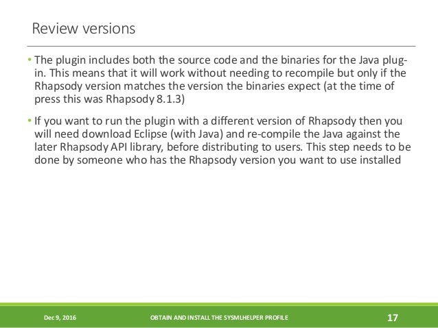 Review versions • The plugin includes both the source code and the binaries for the Java plug- in. This means that it will...