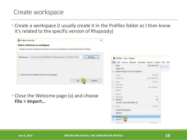 Create workspace • Create a workspace (I usually create it in the Profiles folder as I then know it's related to the speci...