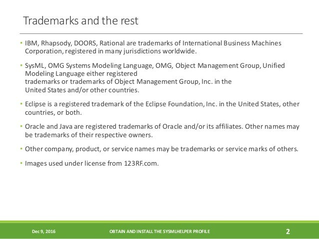 Trademarks and the rest • IBM, Rhapsody, DOORS, Rational are trademarks of International Business Machines Corporation, re...