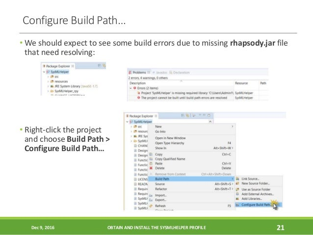 Configure Build Path… • We should expect to see some build errors due to missing rhapsody.jar file that need resolving: • ...