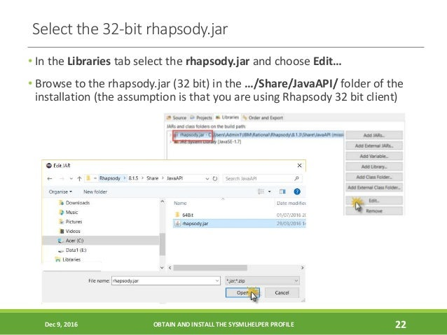 Select the 32-bit rhapsody.jar • In the Libraries tab select the rhapsody.jar and choose Edit… • Browse to the rhapsody.ja...