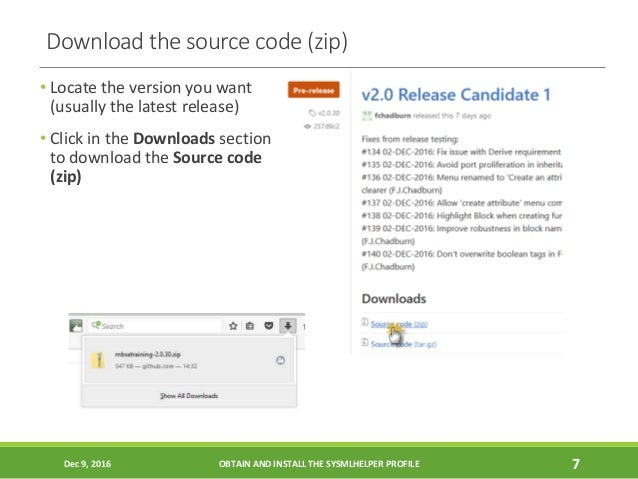 Download the source code (zip) • Locate the version you want (usually the latest release) • Click in the Downloads section...