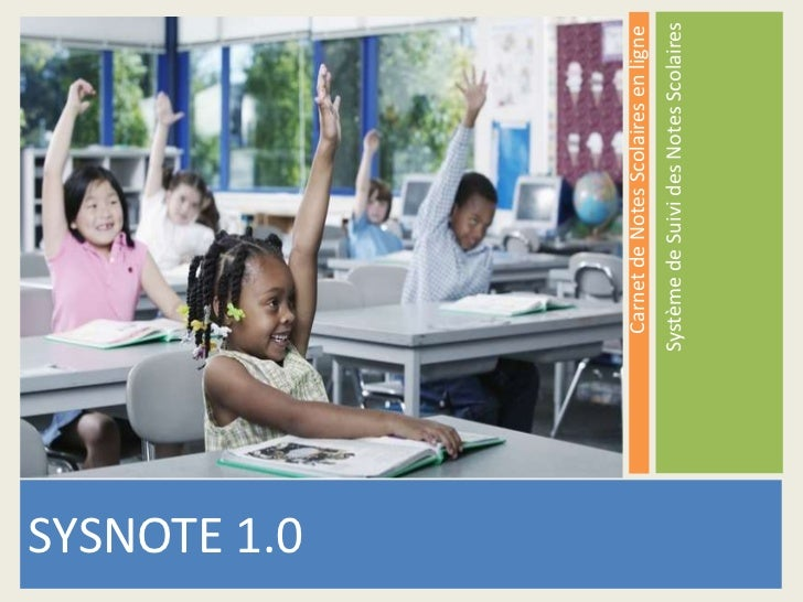 Système de Suivi des Notes Scolaires<br />SYSNOTE 1.0<br />Carnet de Notes Scolaires en ligne<br />