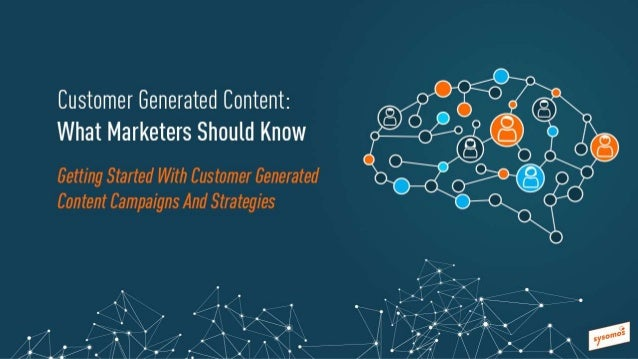 Agenda • What is customer generated content and how can you use it? • 5 brands using customer generated content well • Bri...