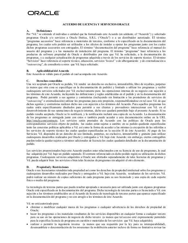 """ACUERDO DE LICENCIA Y SERVICIOS ORACLEA.       DefinicionesPor """"Vd."""" se entiende el individuo o entidad que ha formalizado..."""
