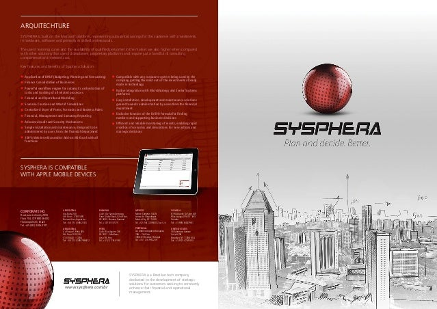 ARQUITECHTURE SYSPHERA is built on the Microsoft platform, representing substantial savings for the customer with investme...