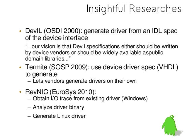 """Reference• """"Dingo: Taming Device Drivers"""", Leonid Ryzhyk, Peter Chubb,Ihor Kuz, Gernot Heiser, UNSW/NICTA/Open Kernel Labs..."""