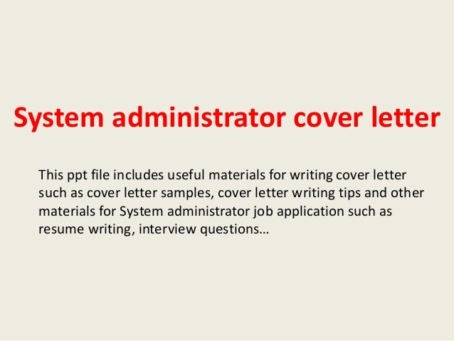 system administrator cover letter this ppt file includes useful materials for writing cover letter such as