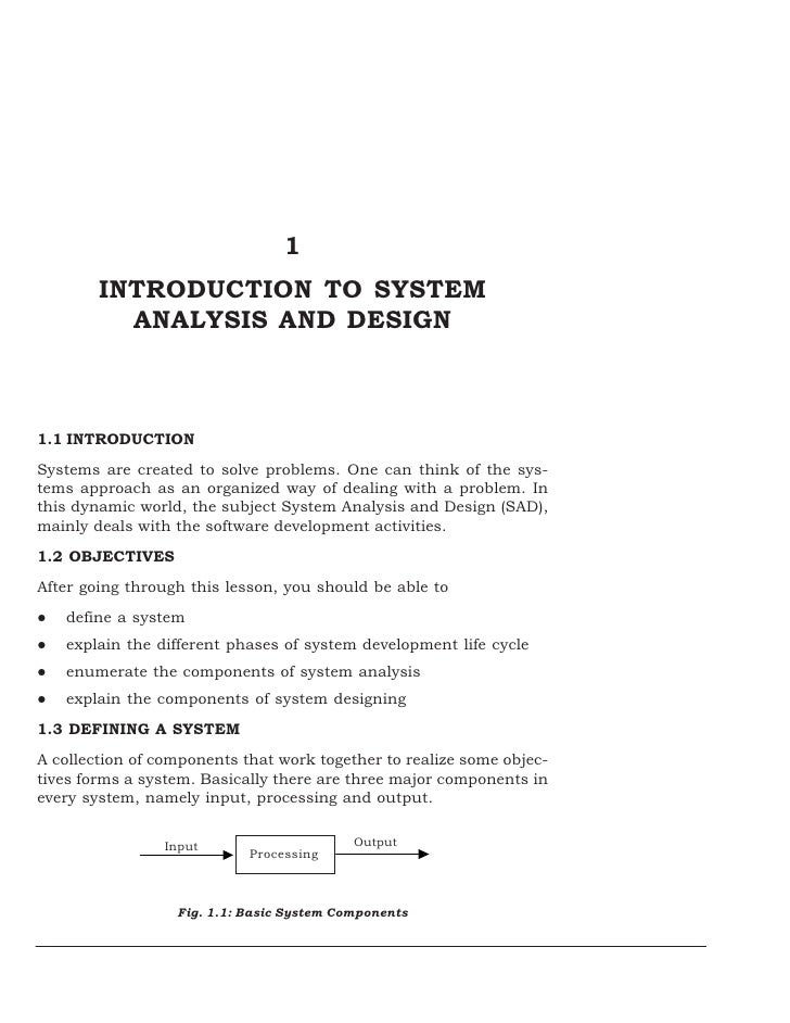 1        INTRODUCTION TO SYSTEM          ANALYSIS AND DESIGN1.1 INTRODUCTIONSystems are created to solve problems. One can...