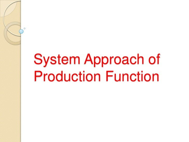 System Approach ofProduction Function